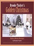 Brooke Tucker's Golden Christmas, Brooke Tucker and Anne D. Smith, 0890242607