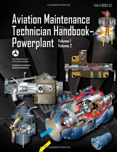By Federal Aviation Administration (FAA) - Aviation Maintenance Technician Handbook - Powerplant: Volume 1 & Volume 2: 1-2 (FAA Handbooks) (3/17/12)