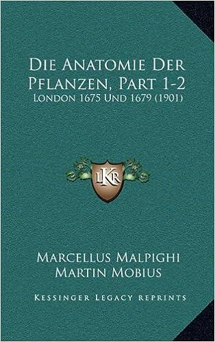 Die Anatomie Der Pflanzen, Part 1-2: London 1675 Und 1679 (1901 ...
