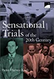 Sensational Trials of the 20th Century, Betsy Harvey Kraft, 0613366549