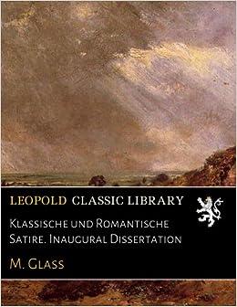 Klassische und Romantische Satire. Inaugural Dissertation