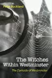 The Witches Within Westminster, Peter Buckland, 1849637563