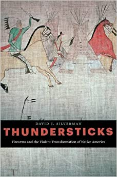 Book Thundersticks: Firearms and the Violent Transformation of Native America