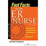 Fast Facts for the ER Nurse, Third Edition: Emergency Department Orientation in a Nutshell: Volume 3