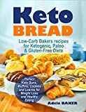 #5: Keto Bread: Low-Carb Bakers recipes for Ketogenic, Paleo, & Gluten-Free Diets. Perfect Keto Buns, Muffins, Cookies and Loaves for Weight Loss and Healthy Eating. (keto snacks, keto fat bombs)