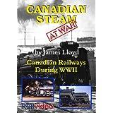 Canadian Steam at War: Canadian Railways during World War II