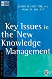 Key Issues in the New Knowledge Management (KMCI Press)