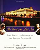 The Court of the Last Tsar, Greg King, 0471727636