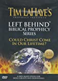 Left Behind Biblical Prophecy: Could Christ Come In Our Lifetime