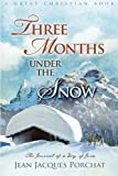 img - for Three Months Under The Snow book / textbook / text book