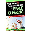 The Busy Person's Guide To Space Clearing (Busy Person's Guides Book 2)