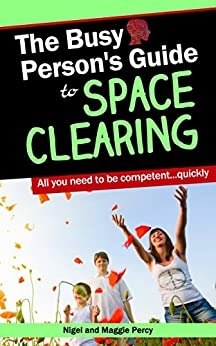 The Busy Person's Guide To Space Clearing (Busy Person's Guides Book 2) by [Percy, Maggie, Percy, Nigel]