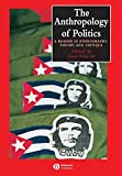 The Anthropology of Politics 1st Edition