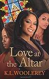Love at the Altar, K. L. Woolerey, 1497362679