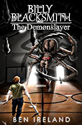 Billy Blacksmith: The Demonslayer (The Blacksmith Legacy Book 1)