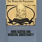 Duns Scotus and Medieval Christianity | Ralph McInerny