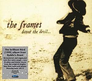 Dance The Devil - The Frames