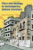 Place and Ideology in Contemporary Hebrew Literature, Karen Grumberg, 0815632592