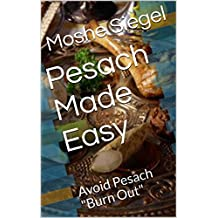 """Pesach Made Easy: Avoid Pesach """"Burn Out"""""""