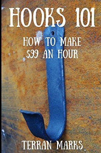 Hooks 101: How to Make $99 an Hour (Blacksmith Books)