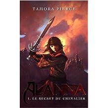 ALANNA T01 : LE SECRET DU CHEVALIER