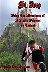 St. Ives: Being The Adventures of A French Prisoner In England (Timeless Classic Books)