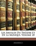 Les Annales du Théâtre et de la Musique, Anonymous, 1144459001