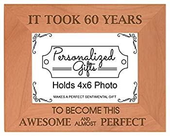 60th Birthday Gift It Took 60 Years Awesome Natural Wood Engraved 4x6 Landscape Picture Frame Wood