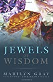 Jewels of Wisdom, Marilyn Gray, 149527392X