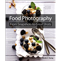 Food Photography: From Snapshots to Great Shots (English