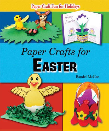 Paper Crafts for Easter (Paper Craft Fun for Holidays)