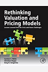 Rethinking Valuation and Pricing Models: Lessons Learned from the Crisis and Future Challenges Kindle Edition