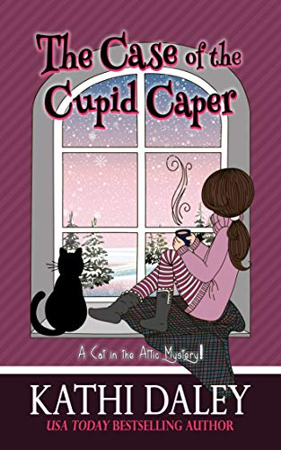 A Cat in the Attic Mystery: The Case of the Cupid Caper by [Daley, Kathi]