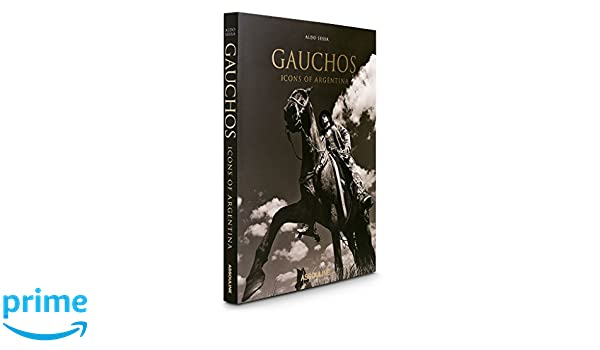 Gauchos: Icons of Argentina: Carlos Páez de la Torre: 9781614286974: Amazon.com: Books