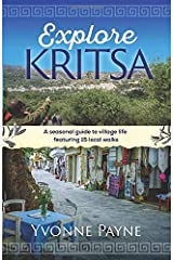 Explore Kritsa: A Seasonal Guide To Village Life Featuring 15 Local Walks Paperback