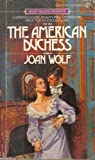 The American Duchess, Joan Wolf, 0893406163