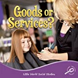 Goods or Services? (Little World Social Studies (Paperback)) offers