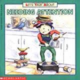 Let's Talk about Needing Attention, Joy Wilt Berry, 0590624245