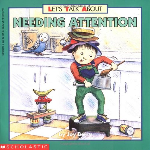Needing Attention (Let s Talk About...(Scholastic)…