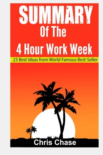 Download Summary of the 4-Hour Workweek: 23 Best Ideas from World Famous Best-Seller (Book Summary,Success,Make Money) (Making money,passive income, business, entrepreneurship) (Volume 1) ebook