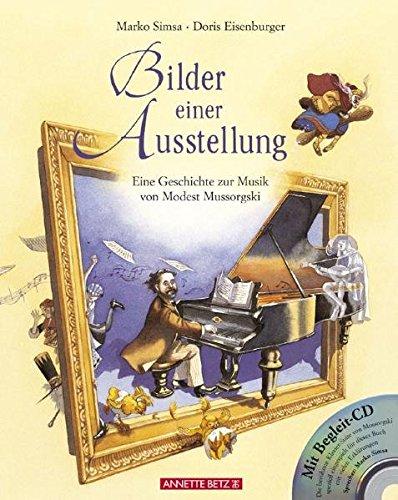 Bilder einer Ausstellung: Eine Geschichte zur Musik von Modest Mussorgski (Musikalisches Bilderbuch mit CD)