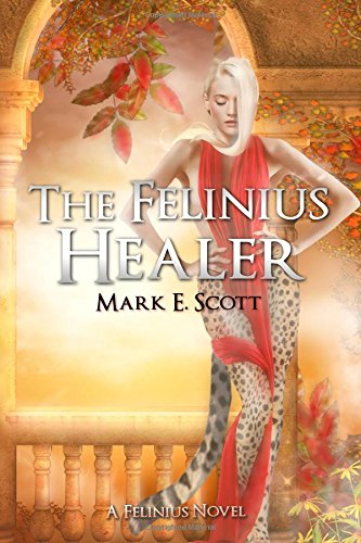 The Felinius Healer: A Felinius Novel PDF