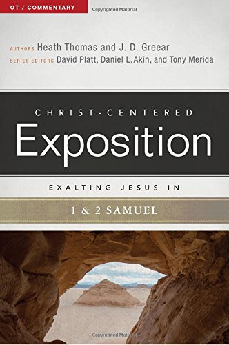 Exalting Jesus in 1 & 2 Samuel (Christ-Centered Exposition Commentary)