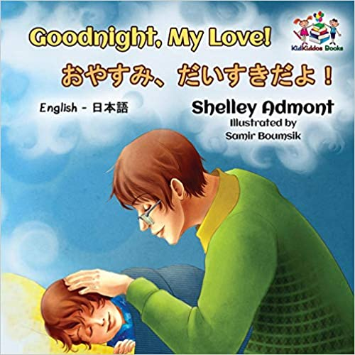 Goodnight, My Love! (english Japanese Kids Books, Japanese Baby Book): Japanese For Kids, Bilingual Japanese English Descargar Epub Ahora