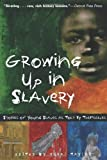 Growing up in Slavery, , 1556525486
