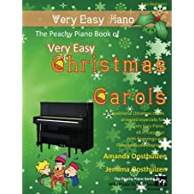The Peachy Piano Book of Very Easy Christmas Carols: 20 Traditional Christmas Carols arranged especially for very easy Piano. With fingerings and piano keyboard diagrams.