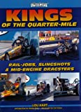 img - for Kings of the Quarter-Mile: Rail-Jobs, Slingshots & Mid-Engine Dragsters (A Photo Gallery) book / textbook / text book