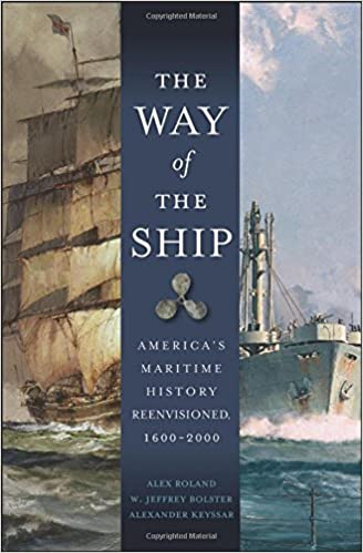 The Way of the Ship: America's Maritime History Reenvisoned,
