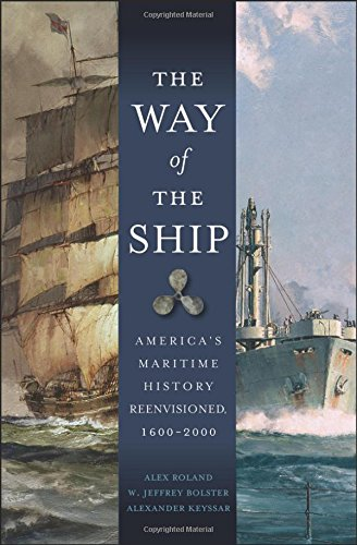 the-way-of-the-ship-americas-maritime-history-reenvisoned-1600-2000