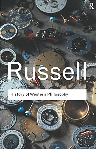 History of Western Philosophy (Routledge Classics) (Volume 44)